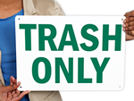 Trash Only Signs