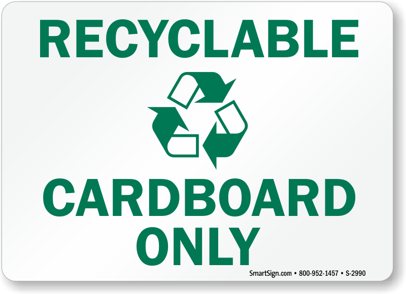 Recyclable Cardboard Only Signs Recycling Signs Labels