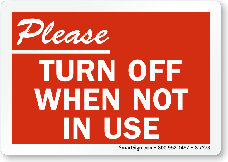 Please Turn Off When Not In Use Recycling Sign Sku S 7273
