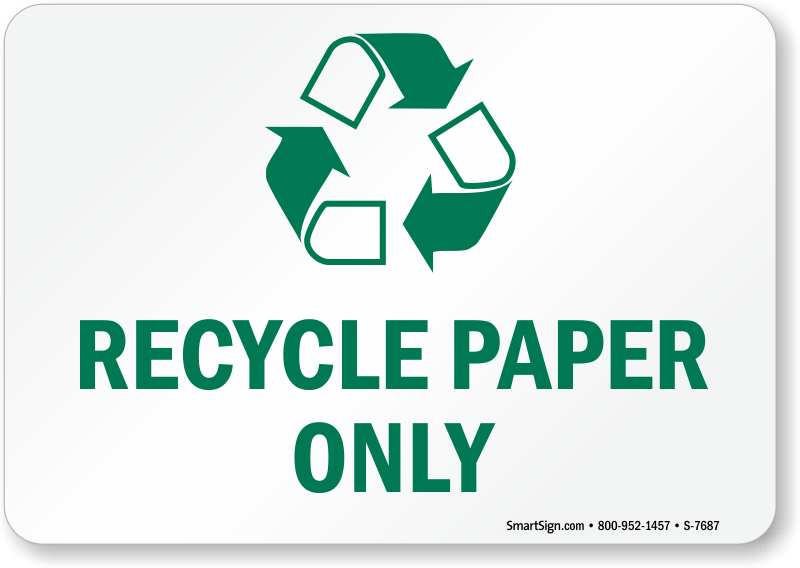 Paper Recycling Sign Recycle Paper Only wit...