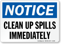 Notice Clean Up Spills Sign