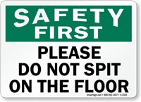 Safety First Please Do Not Spit Sign