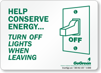 GoGreen Help Conserve Energy Turn Off Lights Sign