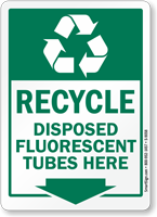 Recycle Disposed Fluorescent Tubes Here Sign