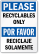 Bilingual Please Recyclable Only Recycling Sign