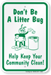 Don't Be Litter Bug, Keep Community Clean Sign