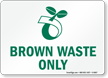 Brown Waste Only With Compost Symbol Sign