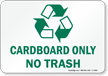 Recycle Cardboard Only No Trash Sign