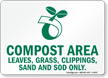 Compost Area Leaves, Grass, Clippings, Sand Only Sign