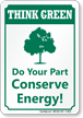 Do Your Part Conserve Energy Think Green Sign