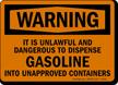 Warning Unlawful Dangerous Dispense Gasoline Sign