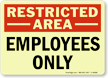 Restricted Area Employees Sign
