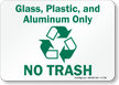 Glass Plastic Aluminum Only Sign