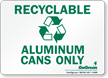 GoGreen Recyclable Aluminum Cans Only (With Symbol) Sign