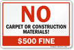 No Carpet Or Construction Materials $500 Fine Sign