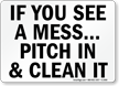 If You See A Mess Sign