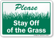 Please Stay Off Of The Grass Sign