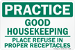 Place Refuse In Proper Receptacles Sign