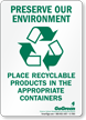 Preserve Our Environment Place Recyclable Products In Containers Sign