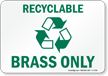 Recyclable Brass Only Sign