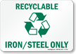 Recyclable Iron/Steel Only Sign