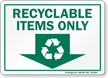 Recyclable Items Only Down Arrow Recycle Symbol Sign