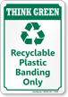 Recyclable Plastic Banding Only Think Green Sign