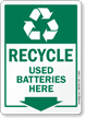 Recycle Used Batteries Here Sign