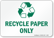 Recycle Paper Only Sign