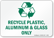 Recycle Plastics Aluminum Sign