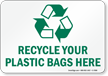 Recycle Your Plastic Bags Sign