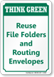 Reuse File Folders Routing Envelopes Think Green Sign