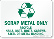Scrap Metal Only Recycle Sign