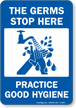 Germs Stop Here. Practice Good Hygiene Sign