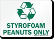 Styrofoam Peanuts Only Sign