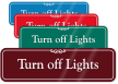 Turn Off Lights Showcase Wall Sign