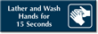 Lather And Wash Hands For 15 Seconds Sign