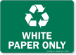 White Paper Only With Recycle Symbol Sign
