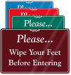Wipe Your Feet Before Entering ShowCase Wall Sign
