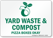 Yard Waste, Compost Pizza Boxes Okay Recycling Sign