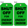 Shut Off For Energy Conservation Tag