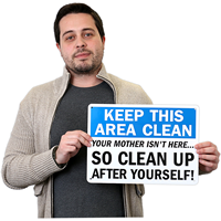 Keep This Area Clean Your Mother Sign