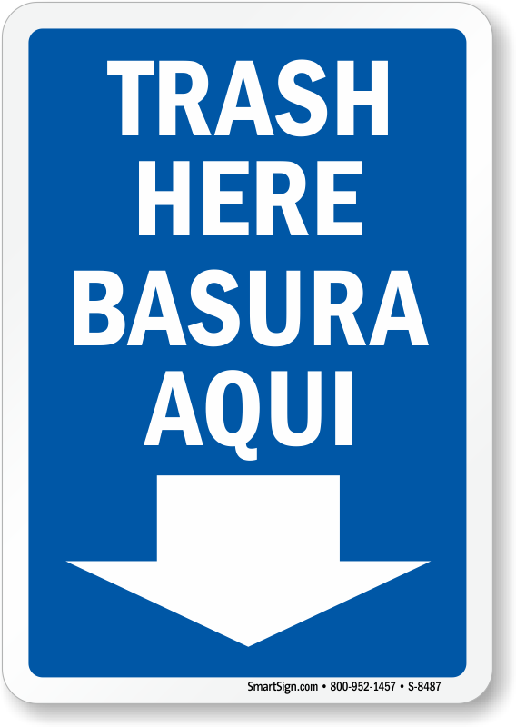 Bilingual Garbage Here Sign - Basura Aqui (with Arrow), SKU: S-8487