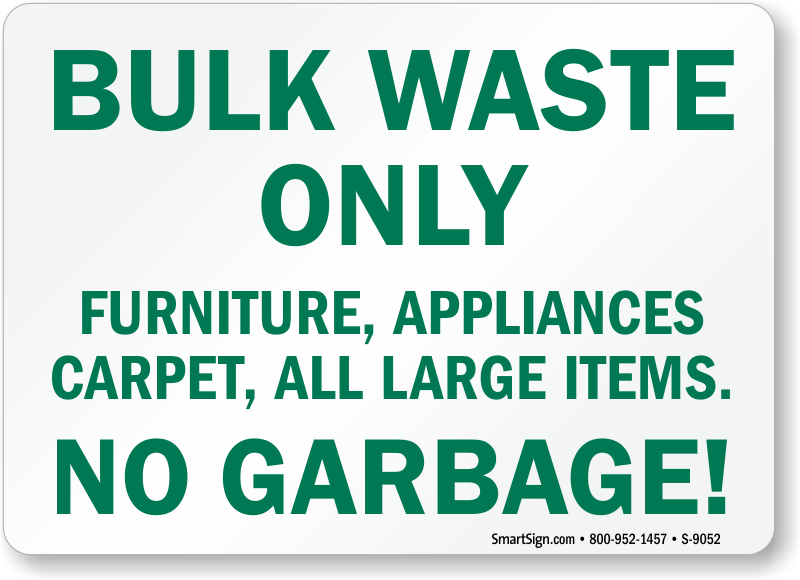 Bulk Waste Only Furniture Appliances No Garbage Sign Sku