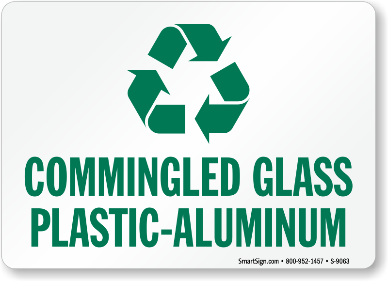 Commingled Glass Plastic Aluminum With Recycle Symbol Sign Sku S