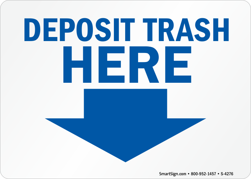 Deposit Trash Here Signs, Trash Litter Signs, SKU: S-4276
