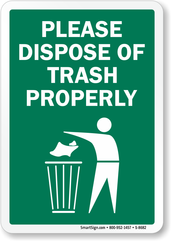 Dispose Of Trash Properly Sign