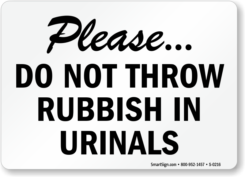 Throw Rubbish In Urinals Sign