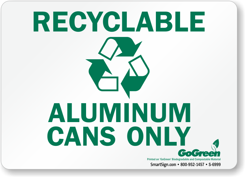 Recycling Sign Gogreen Recyclable Aluminum Cans Only With Symbol