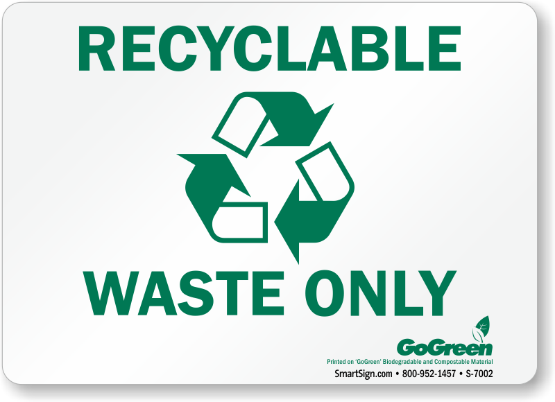 Recycling Sign Gogreen Recyclable Waste Only With Symbol Sku S